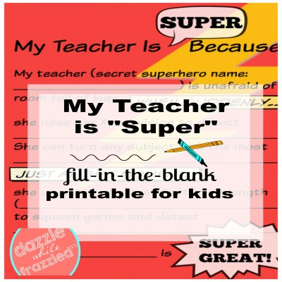 "Free printable fill-in-the-blank ""My teacher is super"" form for kids to complete for teacher's appreciation week."