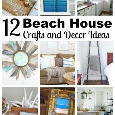 12 coastal and beach house crafts and home decor ideas.