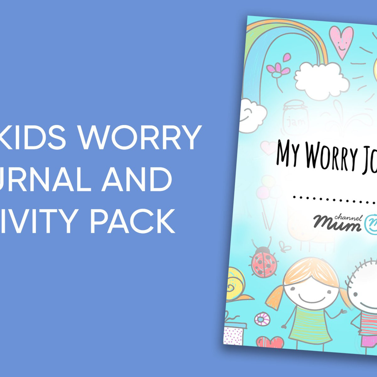 Download Our Free Anxiety Worksheets For Kids Channel Mum