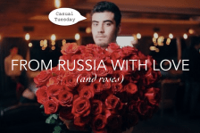 From Russia with Love (& Roses)