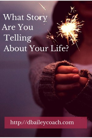 What Story Are You Telling About Your Life?