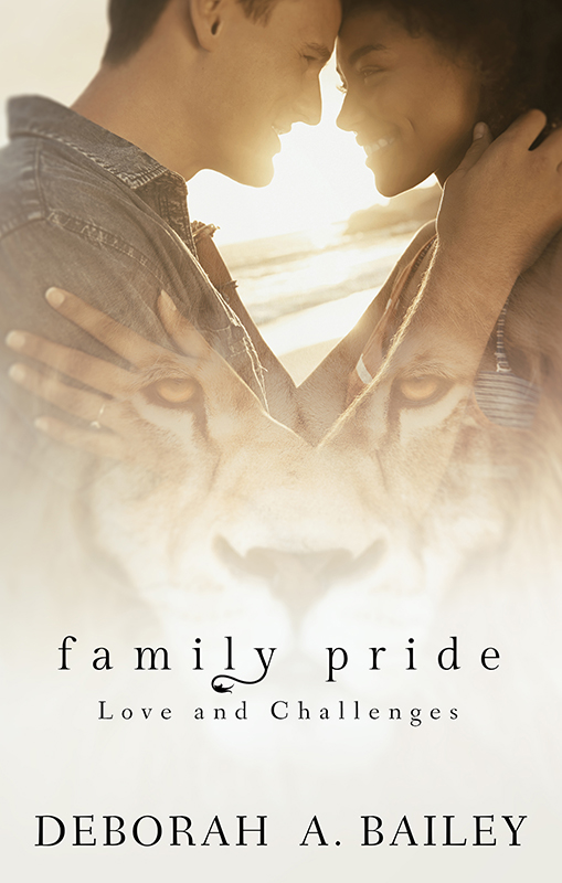 Family Pride: Love and Challenges by Deborah A Bailey