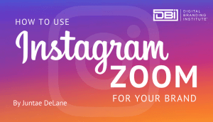 Instagram Zoom For Your Brand