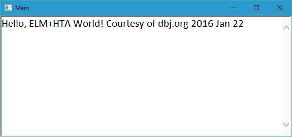 Hello, ELM+HTA World! Courtesy of dbj.org 2016 Jan 22