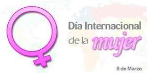 8 DE MARZO. DIA INTERNACIONAL DE LA MUJER