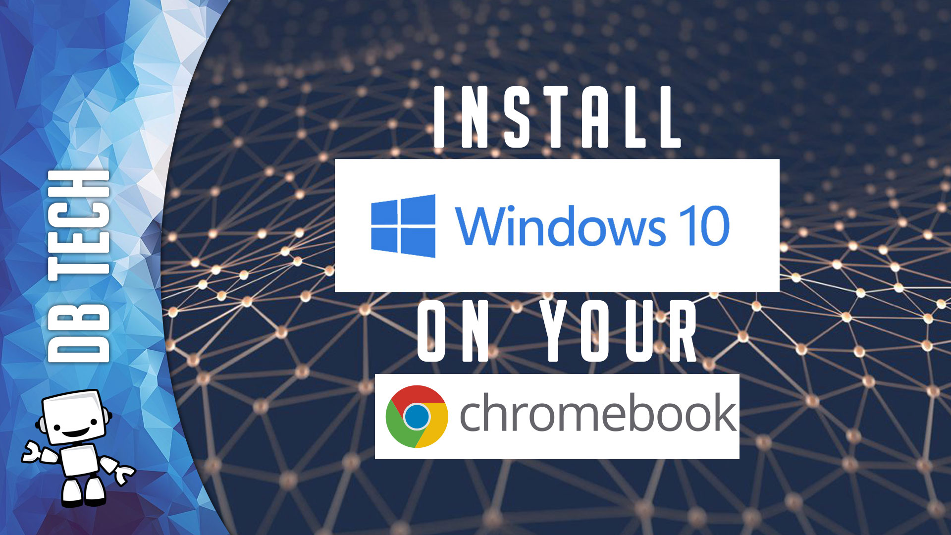 How to Install Windows 10 on a Chromebook [2018] - DB Tech