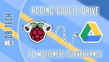 Adding Cameras to motionEye - DB Tech