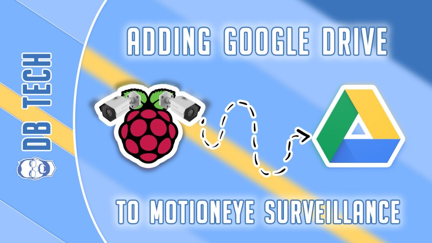 Backing Up motionEye to Google Drive - DB Tech