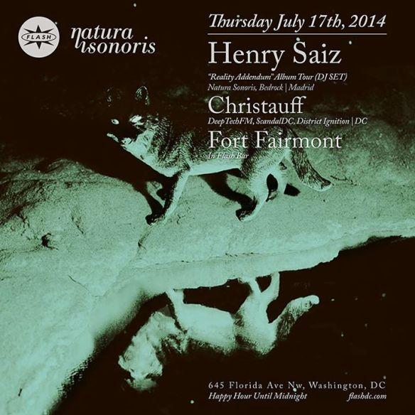 THU July 17 Flash presents: Henry Saiz (Natura Sonoris, Bedrock | Madrid), Fort Fairmont
