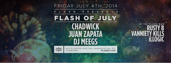 Flash of July with Chadwick, Juan Zapata and DJ Meegs