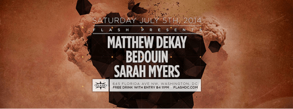 Flash with Matthew Dekay, Bedouin and Sarah Myers