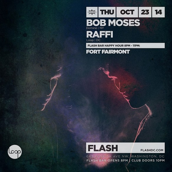 Bob Moses, Raffi, Fort Fairmont at Flash
