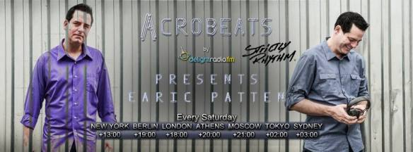 Acrobeats Radio Show w/ Guest Dj Earic Patten Deep Vibes 4 The Mediterranean On DelightRadioFM Greece