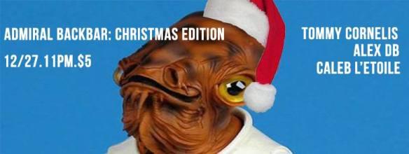 Admiral Backbar : Christmas Edition with Tommy Cornelis, Alex DB and Caleb L'Etoile at Backbar