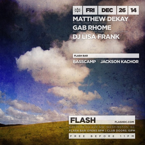 Matthew Dekay (All Day I Dream, Innversions | Berlin), Gab Rhome, DJ Lisa Frank, Basscamp, Jackson Kachor at Flash