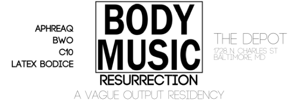Body Music: Resurrection at The Depot, Baltimore