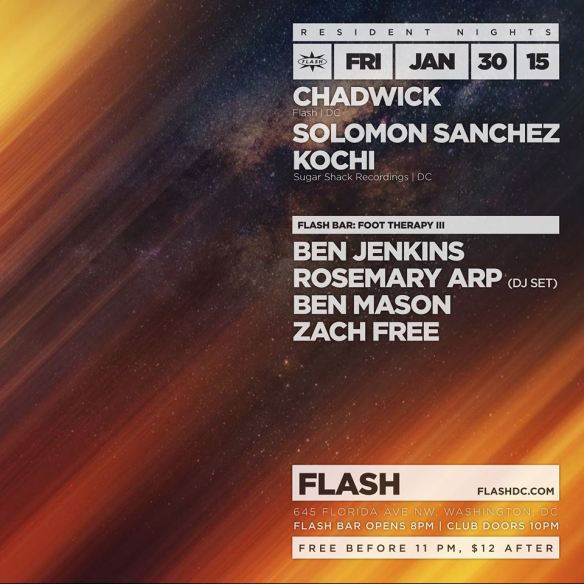 Resident Nights: Chadwick, Solomon Sanchez, Kochi at Flash, with Foot Therapy III in the Flash Bar