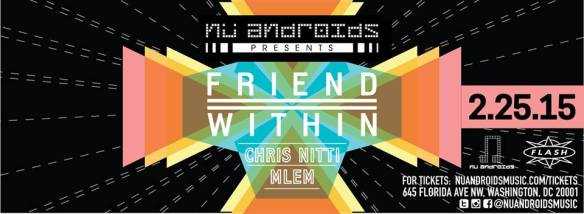 Nu Androids Presents Friend Within at Flash