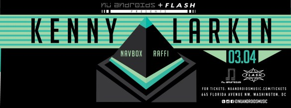 Nü Androids & Flash Present Kenny Larkin with Navbox & Raffi at Flash