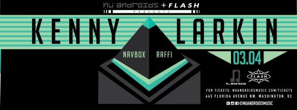 Nü Androids & Flash Present Kenny Larkin with Navbox & Raffi at Flash