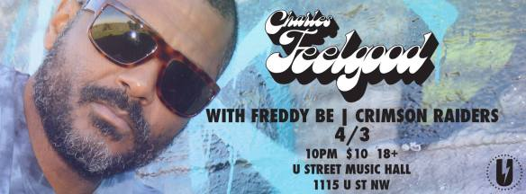 Charles Feelgood with Freddy Be, Crimson Raiders at U Street Music Hall