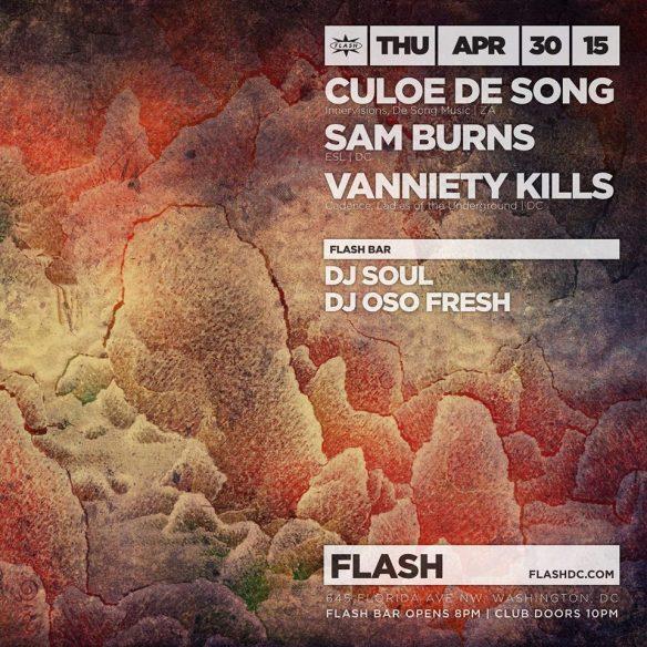"Culoe De Song, Sam ""the Man"" Burns & Vanniety Kills at Flash, with DJ Soul & DJ Oso Fresh in the Flash Bar"