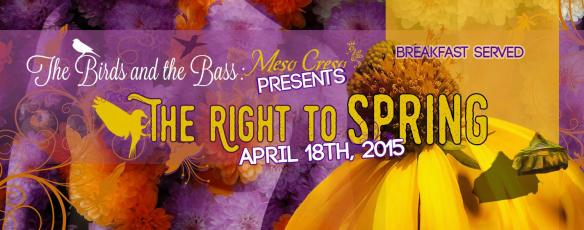 The Birds and the Bass: Meso Creso Presents the Right to Spring at Secret Location