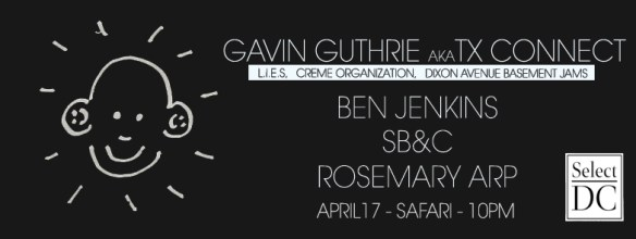 Select DC Presents Gavin Guthrie aka TX Connect, Ben Jenkins, SB&C, Rosemary Arp at The Safari Lounge, Petworth