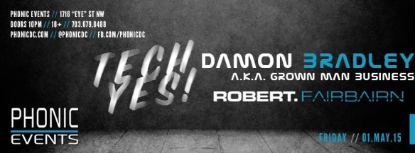 Phonic presents Tech Yes w/ Damon Bradley and Robert Fairbairn at Phonic
