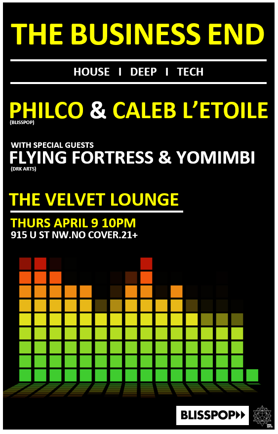 The Business End w/ Philco & Caleb L'Etoile, Featuring Special Guests Flying Fortress & Yomimbi of Drk Arts at The Velvet Lounge