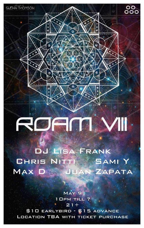ROAM VIII with DJ Lisa Frank, Chris Nitti, Sami Y, Max D & Juan Zapata at Secret Location
