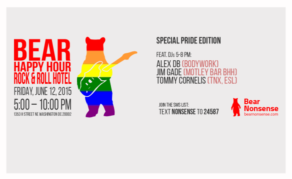 Bear Nonsense Bear Happy Hour - PRIDE June 12 feat. Alex DB, Jim Gade, Tommy Cornelis at Rock & Roll Hotel