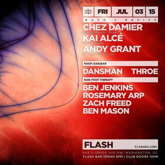 Back 2 Basics with Chez Damier, Kai Alce and Andy Grant at Flash with Dansman & Throe on the Flash Rooftop, and Foot Therapy with Ben Jenkins, Rosemary Arp, Zach Freed & Ben Mason in the Flash Bar