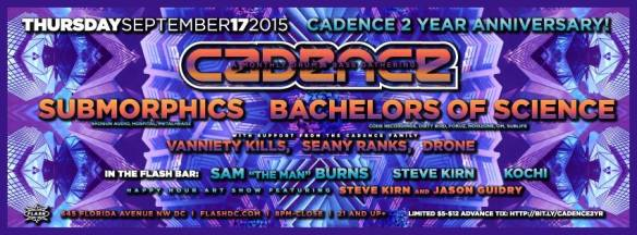 "Cadence Turns 2 with Bachelors of Science & Submorphics with Drone, Seany Ranks & Vanniety Kills at Flash with Kochi, Steve Kirn and Sam ""The Man"" Burns in the Flash Bar"