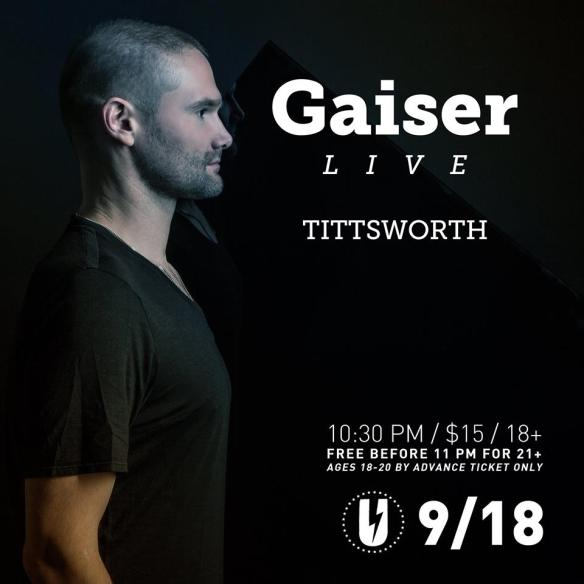 Gaiser (Live) with Tittsworth at U Street Music Hall