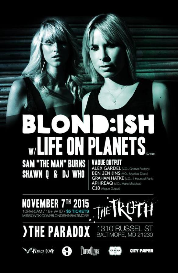 The Truth.. Featuring Blond:ish, Life on Planets (DJ Set) and the Vague Output DJs at The Paradox, Baltimore