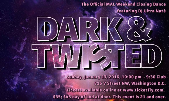 Dark and Twisted Official Closing Party of MAL Weekend featuring Ultra Naté at 9:30 Club