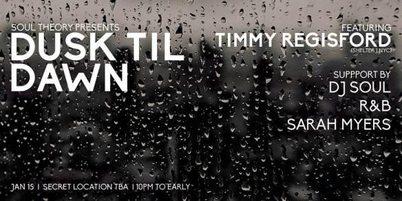 Dusk Til Dawn with Timmy Regisford, DJ Soul, R&B & Sarah Myers at Secret Location