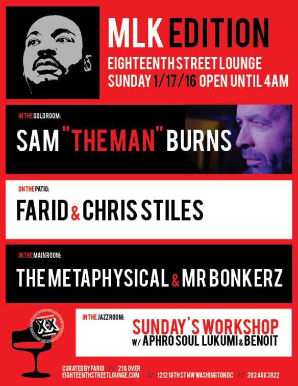 "ESL Sunday MLK Edition with Sam ""The Man"" Burns, Farid & Chris Styles, The Metaphysical & Mr. Bonkerz + Sundays Workshop with Aphrosoul Lukumi & Benoit Benoit at Eighteenth Street Lounge"