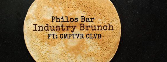 Industry Brunch w/ CMPTVR CLVB at Philos