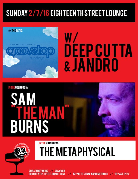 """ESL Sunday with Sam """"The Man"""" Burns, The Metaphysical and Groovetop #NOSOFTBEATS Edition with Deepcutta and Sandro at Eighteenth Street Loun"""