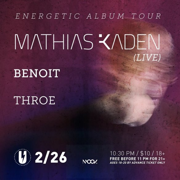 Energetic Album Tour presents Mathias Kaden (live) with Benoit & Throe at U Street Music Hall