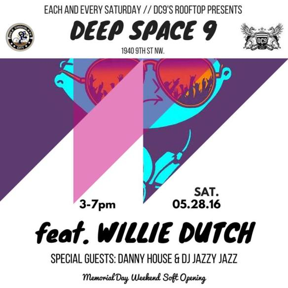 Deep Space 9 Saturday Happy Hour with Willie Dutch, Danny House and DJ Jazzy Jazz at DC9 Rooftop