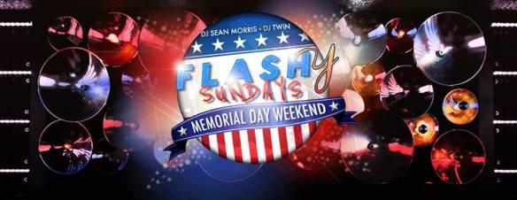 Flashy Sundays Memorial Day Weekend with DJ Sean Morris and DJ TWiN at Flash