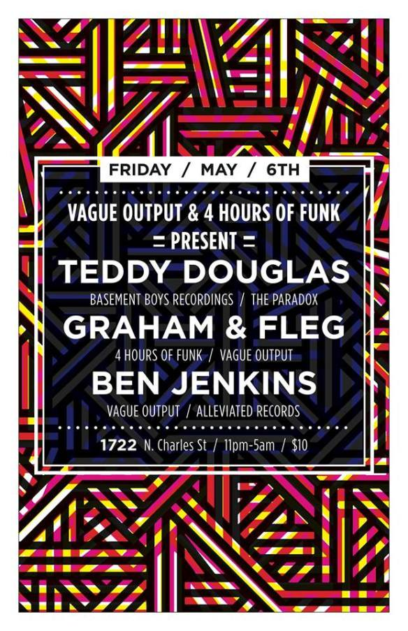 Vague Output & 4 Hours of Funk present Teddy Douglas, Graham & Fleg and Ben Jenkins at Club 1722
