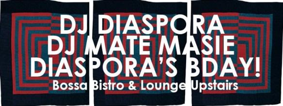 DJ Diaspora with DJ Mate Masie July 2nd BDAY Edition at Bossa Bistro and Lounge