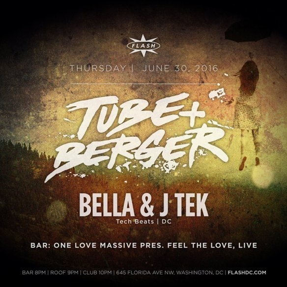 Tube & Berger with Bella & J Tek at Flash, with Feel the Love, Live in the Flash Bar