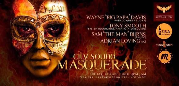 "City Sound Masquerade Halloween Party with Wayne 'Big Papa' Davis, Toby Smooth, Sam ""The Man"" Burns and Adrian Loving at Zeba Bar"
