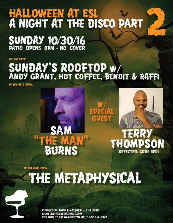 """Halloween at ESL Part 2 with Sundays Rooftop Halloween Edition with Andy Grant, Hot Coffee, Raffi and Benoit Benoit, Sam """"The Man"""" Burns, Terry Thompson and The Metaphysical at Eighteenth Street Lounge"""