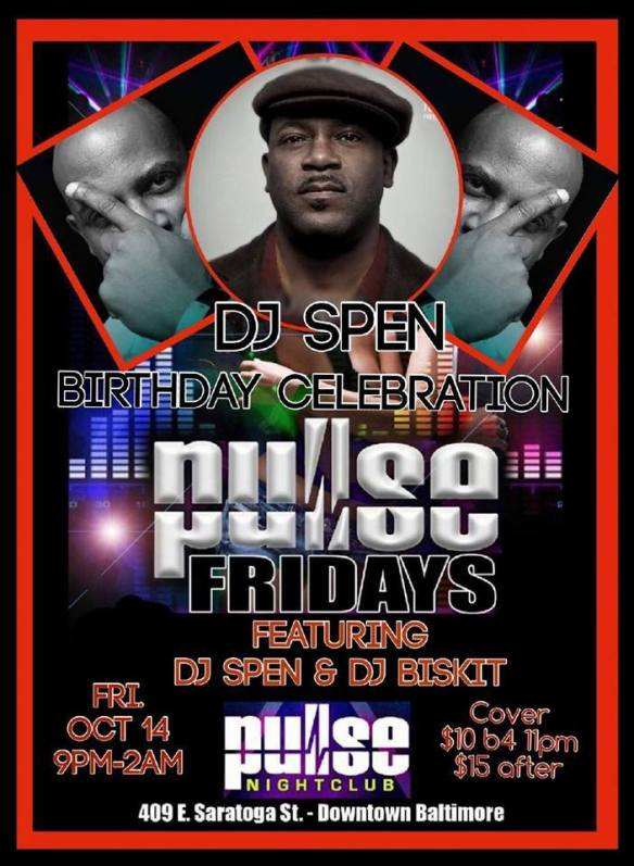 Pulse Fridays Presents DJ Spen's Birthday Celebration with DJ Open and DJ Biskit at Pulse Nightclub, Baltimore